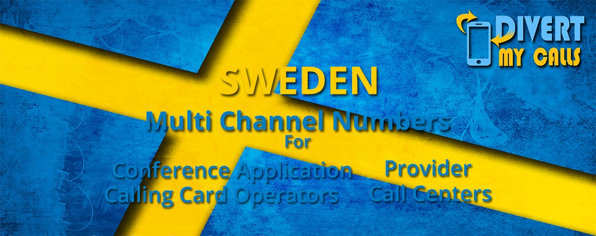 Sweden Virtual Numbers with unlimited channels for Calling Cards &  Call Centers