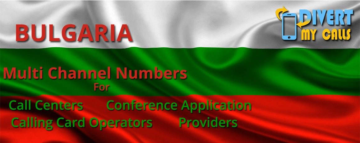Bulgaria  Virtual Numbers with unlimited channels for Calling Cards &  Call Centers